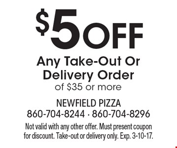 $5 Off Any Take-Out Or Delivery Order of $35 or more. Not valid with any other offer. Must present coupon for discount. Take-out or delivery only. Exp. 3-10-17.