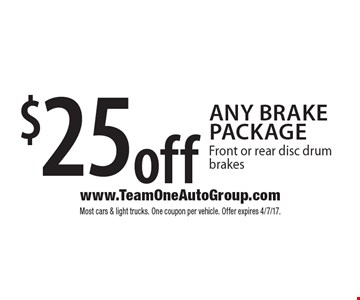$25 off any brake package. Front or rear disc drum brakes. Most cars & light trucks. One coupon per vehicle. Offer expires 4/7/17.