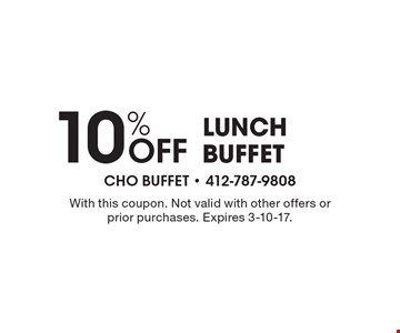 10% Off Lunch Buffet. With this coupon. Not valid with other offers or prior purchases. Expires 3-10-17.