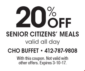 20% Off senior citizens' meals, valid all day. With this coupon. Not valid with other offers. Expires 3-10-17.