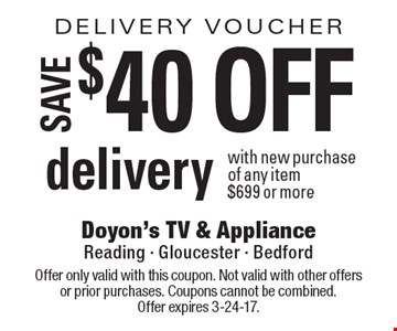 Delivery Voucher. $40 Off Delivery With New Purchase Of Any Item $699 Or More. Offer only valid with this coupon. Not valid with other offers or prior purchases. Coupons cannot be combined. Offer expires 3-24-17.