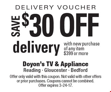 Delivery Voucher. $30 Off Delivery With New Purchase Of Any Item $399 Or More. Offer only valid with this coupon. Not valid with other offers or prior purchases. Coupons cannot be combined. Offer expires 3-24-17.