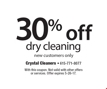 30% off dry cleaning, new customers only. With this coupon. Not valid with other offers or services. Offer expires 5-26-17.