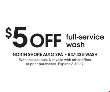 $5 off full-service wash. With this coupon. Not valid with other offers or prior purchases. Expires 3-10-17.