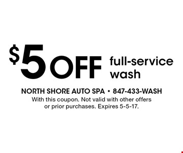 $5 off full-service wash. With this coupon. Not valid with other offers or prior purchases. Expires 5-5-17.
