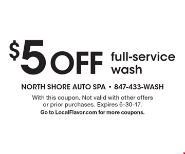 $5 off full-service wash. With this coupon. Not valid with other offers or prior purchases. Expires 6-30-17. Go to LocalFlavor.com for more coupons.