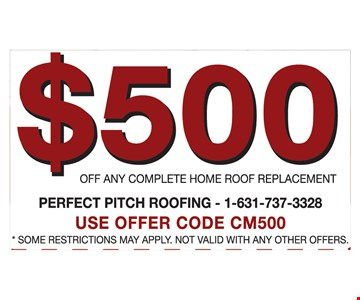 $500 Off Any Complete Home Roof Replacement. Use offer code CM500. Some restrictions may apply. Not valid with any other offers.