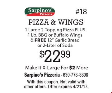 PIZZA & WINGS. $22.99. 1 large 2-topping pizza plus 1 lb. bbq or buffalo wings & free 12