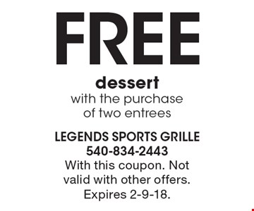 Free dessert with the purchase of two entrees. With this coupon. Not valid with other offers. Expires 2-9-18.