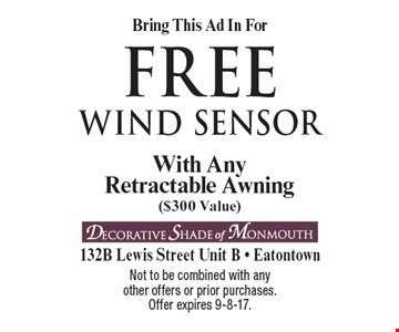 Bring in this ad for free wind sensor. With any retractable awning ($300 Value). Not to be combined with any other offers or prior purchases.Offer expires 9-8-17.