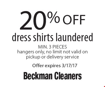 20% off dress shirts laundered. Min. 3 Pieces hangers only, no limit. Not valid on pickup or delivery service. Offer expires 3/17/17