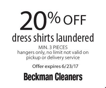 20% off dress shirts laundered. Min. 3 Pieces hangers only, no limit not valid on pickup or delivery service. Offer expires 6/23/17