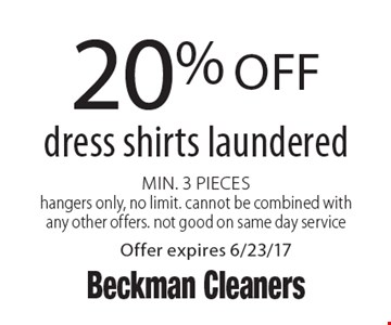 20% off dress shirts laundered, Min. 3 Pieces hangers only, no limit. cannot be combined with any other offers. not good on same day service. Offer expires 6/23/17