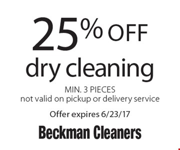 25% off dry cleaning, Min. 3 Pieces not valid on pickup or delivery service. Offer expires 6/23/17