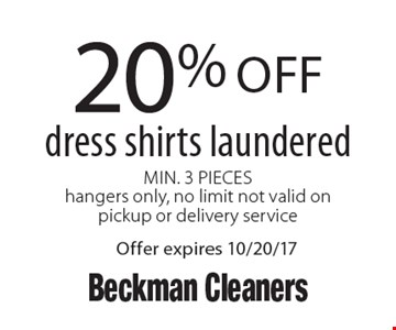 20% off dress shirts laundered. Min. 3 Pieces. Hangers only, no limit. Not valid on pickup or delivery service. Offer expires 10/20/17.