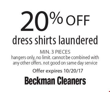 20% off dress shirts laundered. Min. 3 Pieces. Hangers only, no limit. Cannot be combined with any other offers. Not good on same day service. Offer expires 10/20/17.