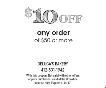 $10 OFF any order of $50 or more. With this coupon. Not valid with other offers or prior purchases. Valid at the Brookline location only. Expires 4-14-17.