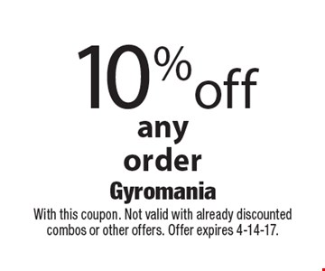 10% off any order. With this coupon. Not valid with already discounted combos or other offers. Offer expires 4-14-17.