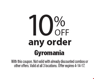 10% off any order. With this coupon. Not valid with already discounted combos or other offers. Valid at all 3 locations. Offer expires 4-14-17.