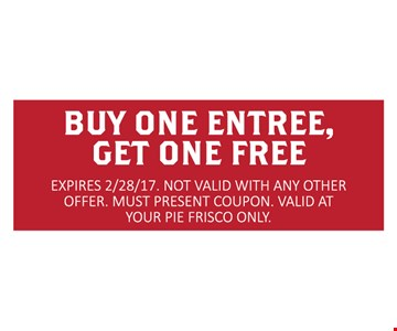 Buy One Entree, Get One Free