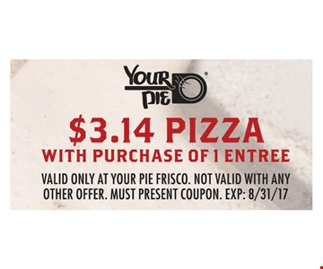$3.14 Pizza with purchase of 1 Entree