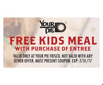 Free Kids Meal with Purchase of Entree