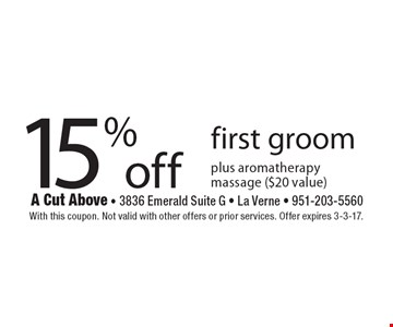 15% off first groom plus aromatherapy massage ($20 value). With this coupon. Not valid with other offers or prior services. Offer expires 3-3-17.