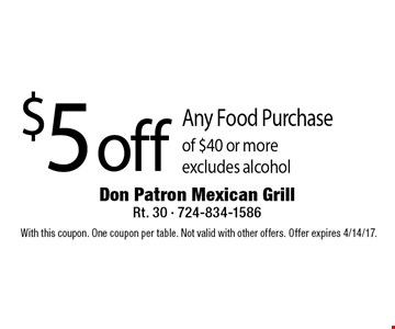 $5 off Any Food Purchase of $40 or more. excludes alcohol. With this coupon. One coupon per table. Not valid with other offers. Offer expires 4/14/17.