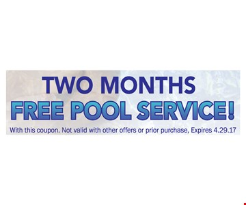 2 months free pool service.