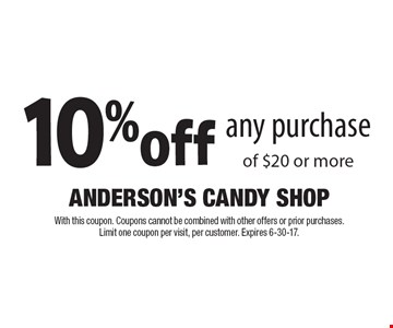 10% off any purchase of $20 or more. With this coupon. Coupons cannot be combined with other offers or prior purchases. Limit one coupon per visit, per customer. Expires 6-30-17.