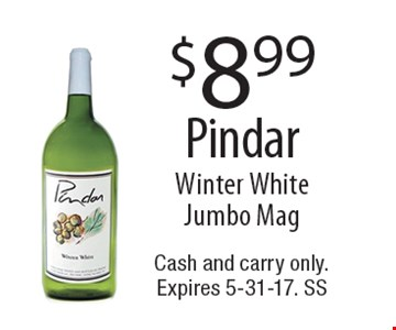 $8.99 Pindar Winter White Jumbo Mag. Cash and carry only. Expires 5-31-17. SS