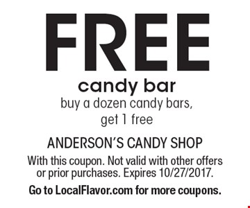 FREE candy bar. Buy a dozen candy bars, get 1 free. With this coupon. Not valid with other offers or prior purchases. Expires 10/27/2017.Go to LocalFlavor.com for more coupons.