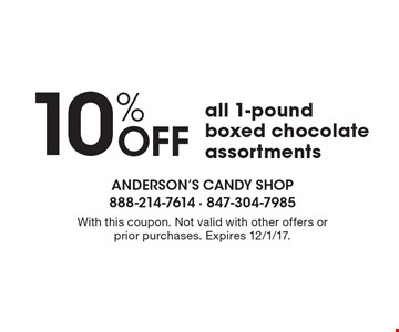 10% Off all 1-pound boxed chocolate assortments. With this coupon. Not valid with other offers or prior purchases. Expires 12/1/17.