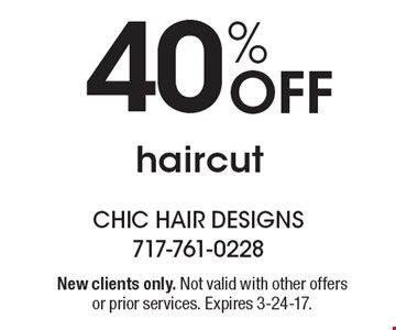 40% Off haircut. New clients only. Not valid with other offers or prior services. Expires 3-24-17.