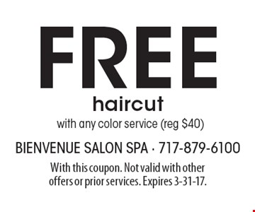 Free haircut with any color service (reg $40). With this coupon. Not valid with other offers or prior services. Expires 3-31-17.