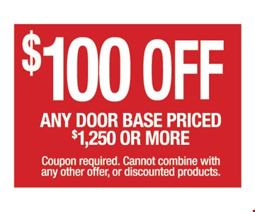 $100 Off Any Door Base Priced $1250 Or More
