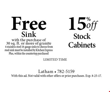15% off stock cabinets. Free sink with the purchase of 30 sq. ft. or more of granite. 4 stainless steel 18-gauge sinks to choose from. Steel sink must be installed by Kitchen Express. Plus, within the countertop purchased. Limited time. With this ad. Not valid with other offers or prior purchases. Exp. 8-25-17.