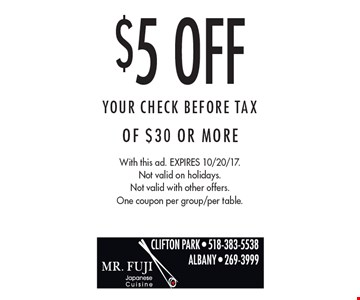 $5 Off Your CHECK BEFORE TAX Of $30 Or More. With this ad. Expires 10/20/17. Not valid on holidays. Not valid with other offers. One coupon per group/per table.