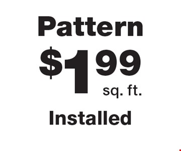 Pattern $1.99s q. ft. Installed.