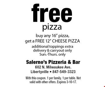 Free pizza. Buy any 16
