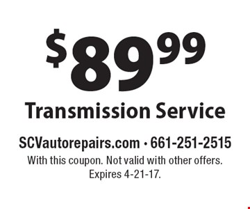 $89.99 Transmission Service. With this coupon. Not valid with other offers. Expires 4-21-17.