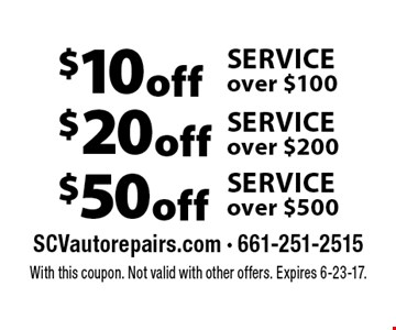 $50 off SERVICE over $500. $20 off SERVICE over $200. $10 off SERVICE over $100. . With this coupon. Not valid with other offers. Expires 6-23-17.