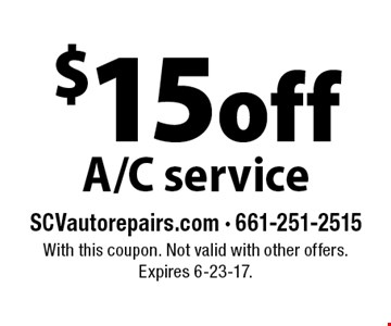 $15 off A/C service. With this coupon. Not valid with other offers. Expires 6-23-17.