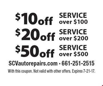 $50 off SERVICE over $500. $20 off SERVICE over $200. $10 off SERVICE over $100. With this coupon. Not valid with other offers. Expires 7-21-17.