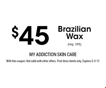 $45 Brazilian Wax (reg. $55). With this coupon. Not valid with other offers. First-time clients only. Expires 3-3-17.