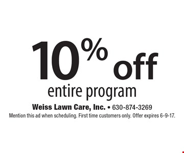10% off entire program. Mention this ad when scheduling. First time customers only. Offer expires 6-9-17.
