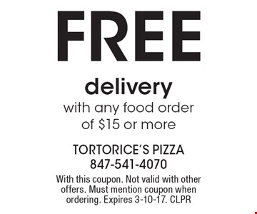 FREE delivery with any food order of $15 or more. With this coupon. Not valid with other offers. Must mention coupon when ordering. Expires 3-10-17. CLPR