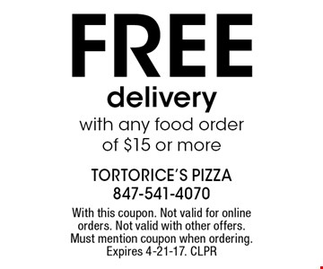 FREE deliverywith any food order of $15 or more. With this coupon. Not valid for online orders. Not valid with other offers. Must mention coupon when ordering. Expires 4-21-17. CLPR