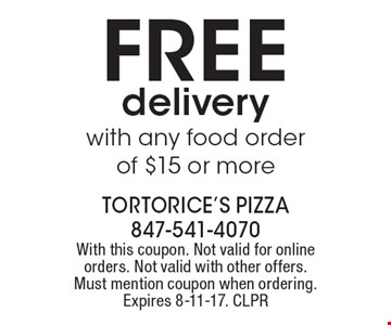 FREE delivery with any food order of $15 or more. With this coupon. Not valid for online orders. Not valid with other offers. Must mention coupon when ordering. Expires 8-11-17. CLPR