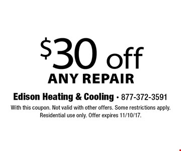 $30 off any repair. With this coupon. Not valid with other offers. Some restrictions apply. Residential use only. Offer expires 11/10/17.